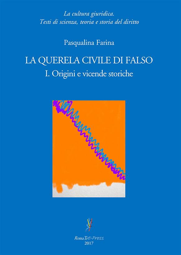 La querela civile di falso - I. Origini e vicende storiche