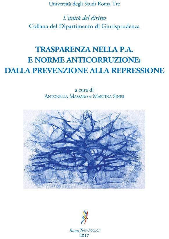 Trasparenza nella P.A. e norme anticorruzione: dalla prevenzione alla repressione