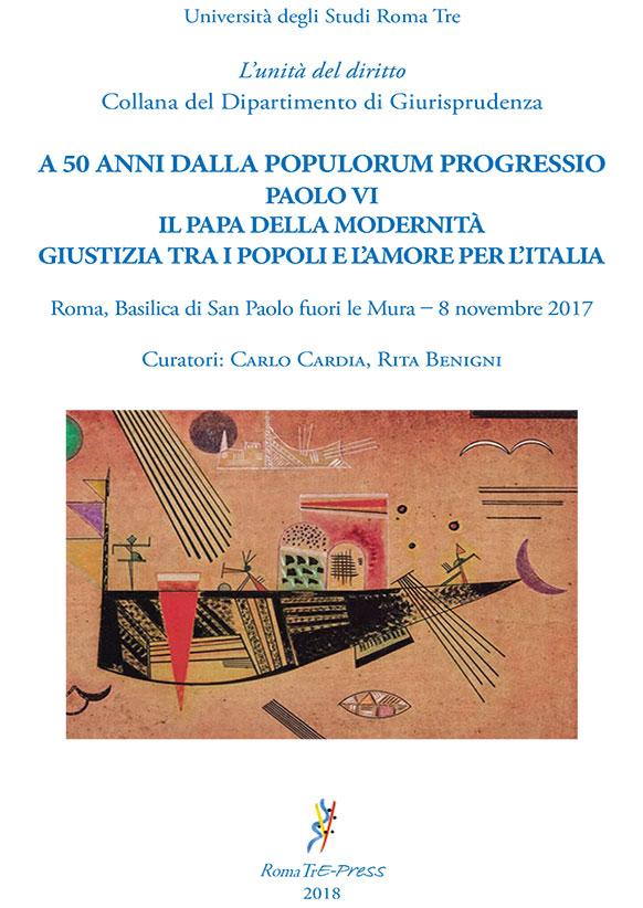 50 Anni dalla Populorum Progressio. Paolo VI. Il Papa della modernita' giustizia tra i popoli e l'amore per l'Italia