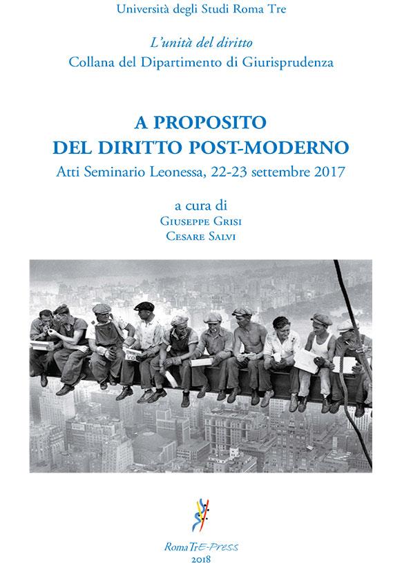A proposito del diritto post-moderno. Atti Seminario Leonessa, 22-23 settembre 2017