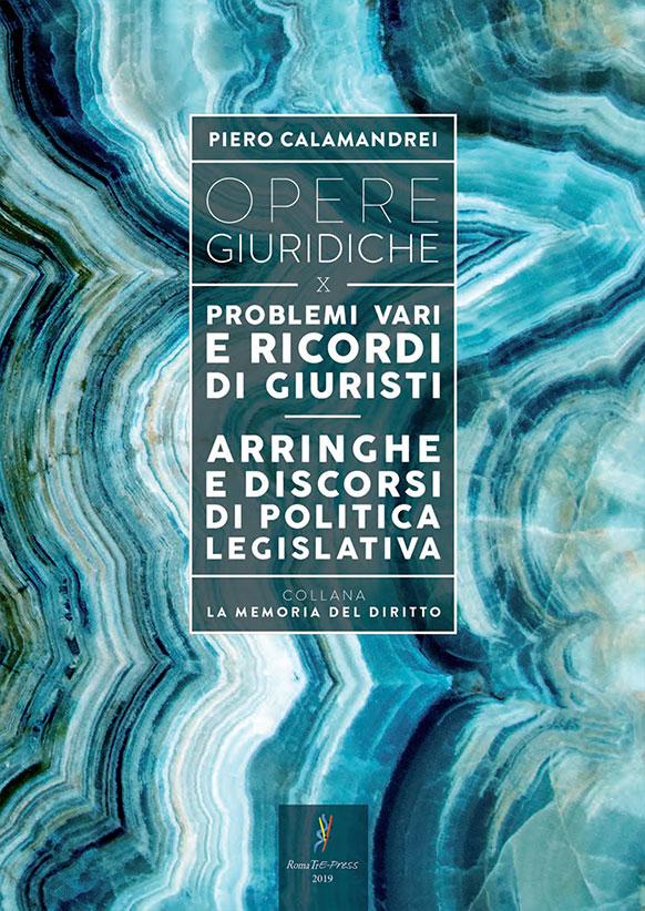 Opere giuridiche – Volume X – Problemi vari e ricordi di giuristi – Arringhe e discorsi di politica legislativa