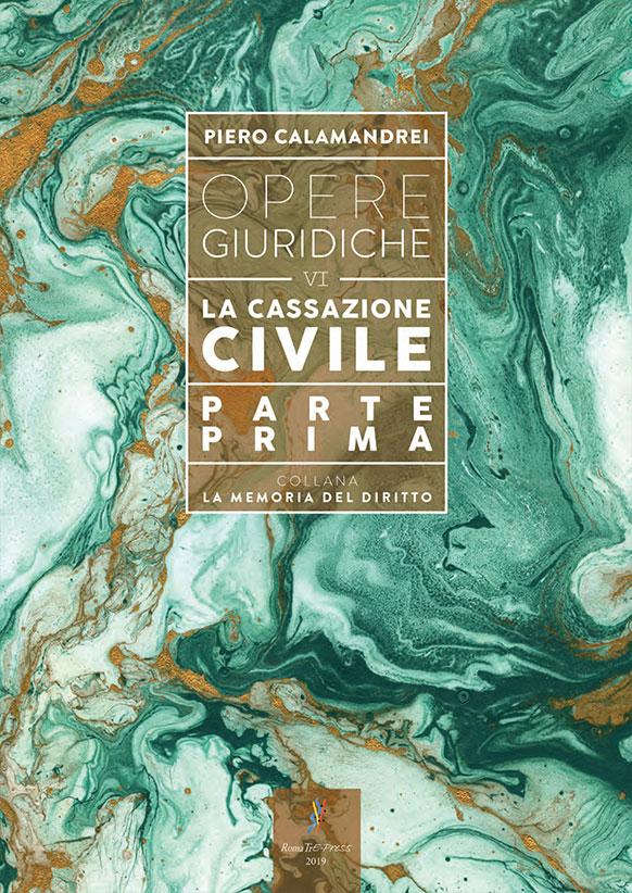 Opere giuridiche – Volume VI – La Cassazione civile (parte prima)