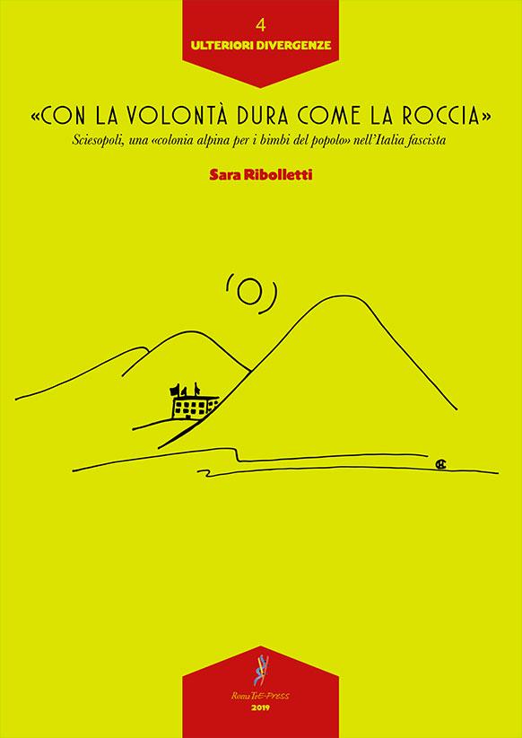 «Con la volontà dura come la roccia». Sciesopoli, una «colonia alpina per i bimbi del popolo» nell'Italia fascista