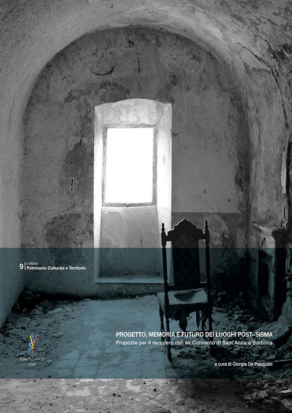 Progetto, memoria e futuro dei luoghi post-sisma. Proposte per il recupero dell'ex Convento di Sant'Anna a Borbona