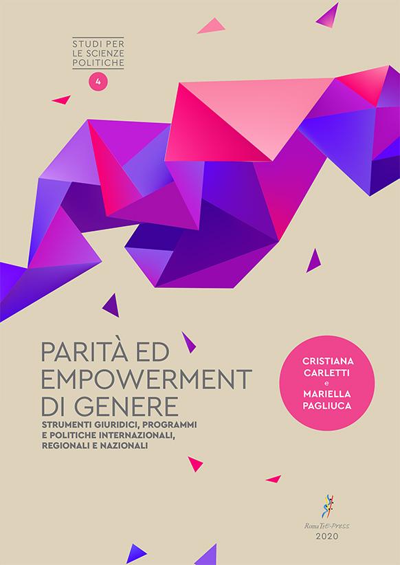 Parità ed empowerment di genere: strumenti giuridici, programmi e politiche internazionali, regionali e nazionali