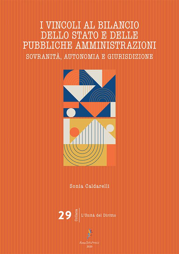 I vincoli al bilancio dello Stato e delle pubbliche amministrazioni. Sovranità, autonomia e giurisdizione
