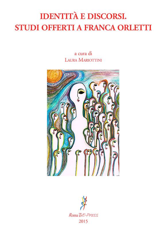 Identità e discorsi. Studi offerti a Franca Orletti