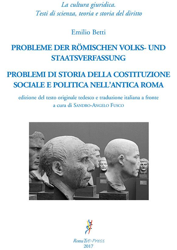 Emilio Betti - Problemi di storia della costituzione sociale e politica nell'antica Roma