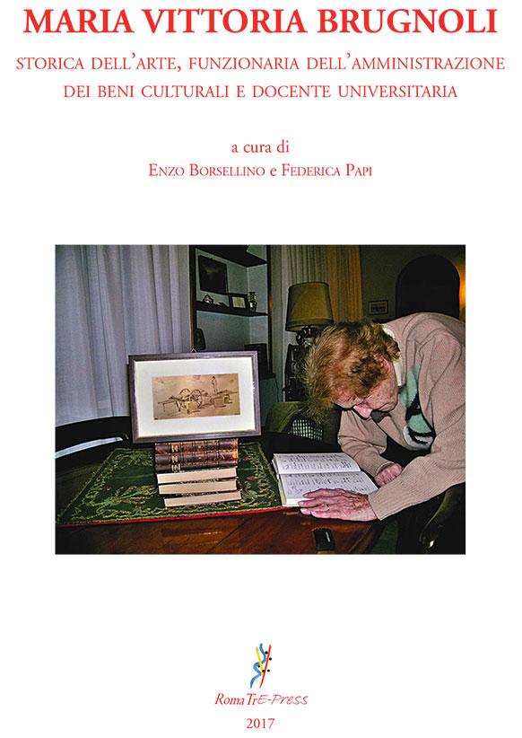 Maria Vittoria Brugnoli. Storica dell'arte, funzionaria dell'amministrazione dei beni culturali e docente universitaria