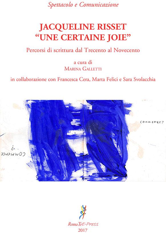 """Jacqueline Risset: """"Une certaine joie"""". Percorsi di scrittura dal Trecento al Novecento"""