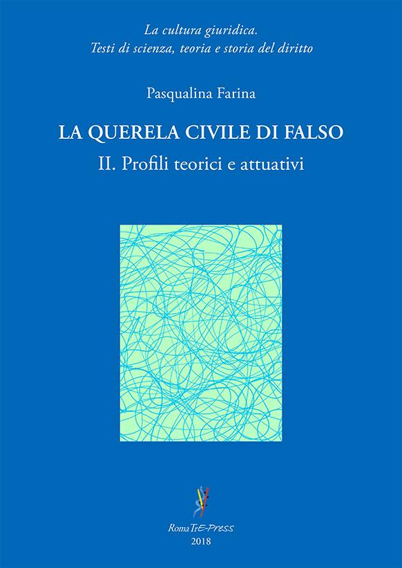 La querela civile di falso - II. Profili teorici e attuativi