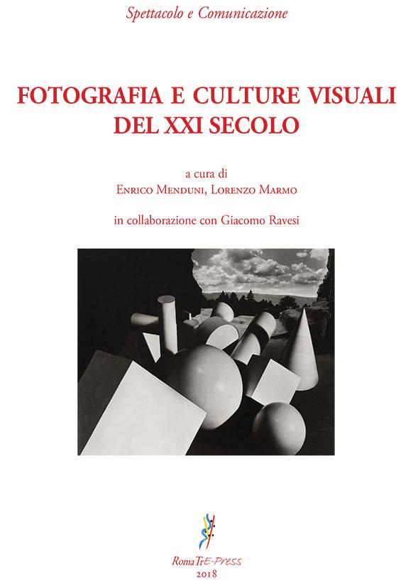 FOTOGRAFIA E CULTURE VISUALI DEL XXI SECOLO