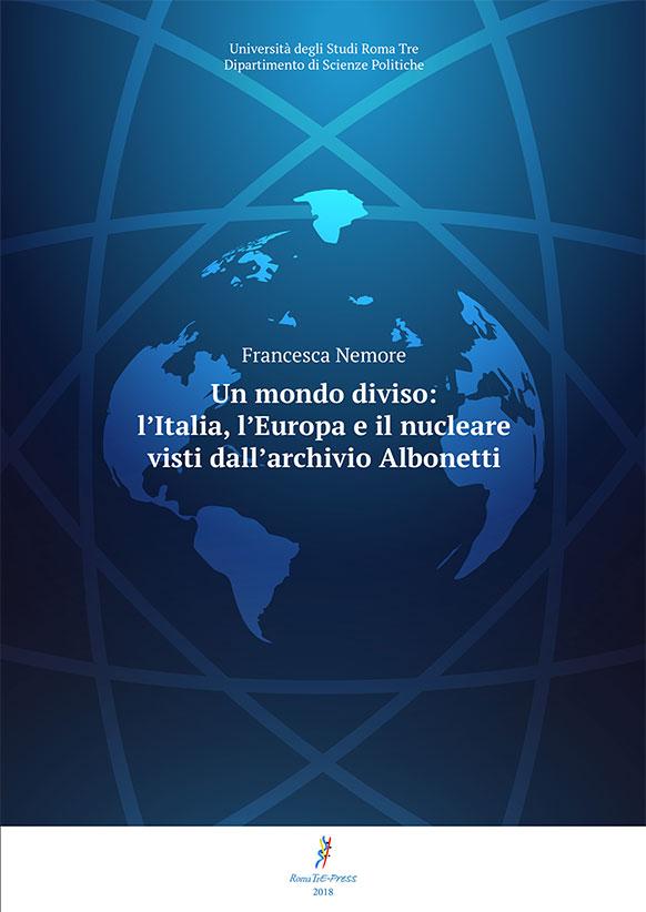 Un mondo diviso: l'Italia, l'Europa e il nucleare visti dall'archivio Albonetti