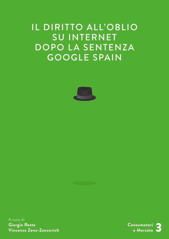 Il diritto all'oblio su Internet dopo la sentenza Google Spain