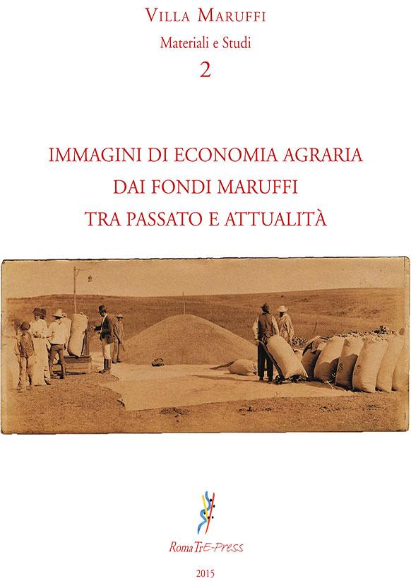 Immagini di economia agraria dai fondi Maruffi tra passato e attualità
