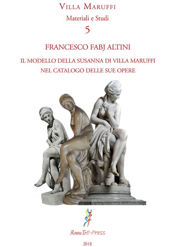 Francesco Fabj Altini - Il modello della Susanna di Villa Maruffi nel catalogo delle sue opere