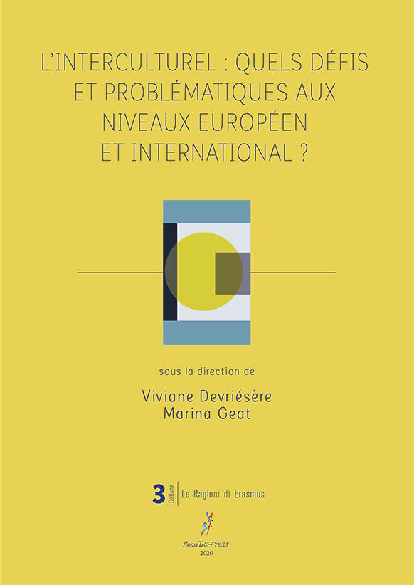 L'INTERCULTUREL : QUELS DÉFIS ET PROBLÉMATIQUES AUX NIVEAUX EUROPÉEN ET INTERNATIONAL ?
