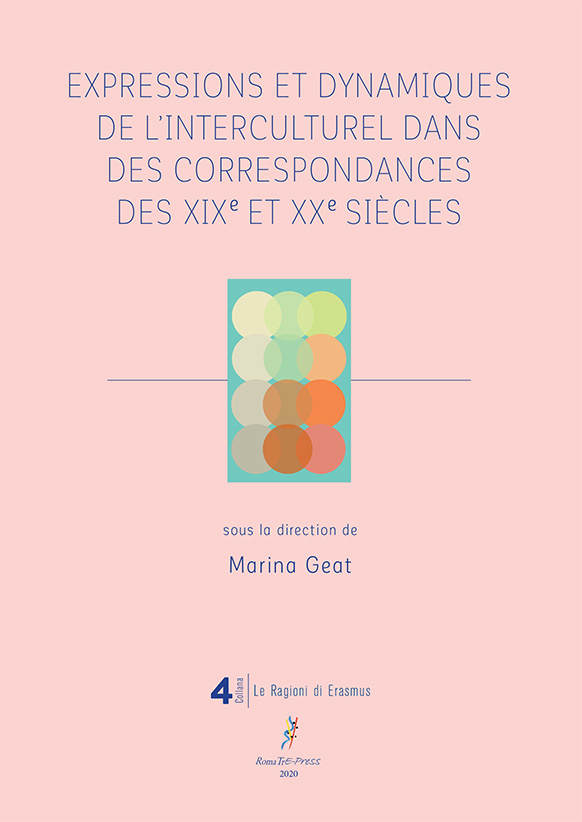 Expressions et dynamiques de l'interculturel dans des correspondances des XIXE et XXE siècles