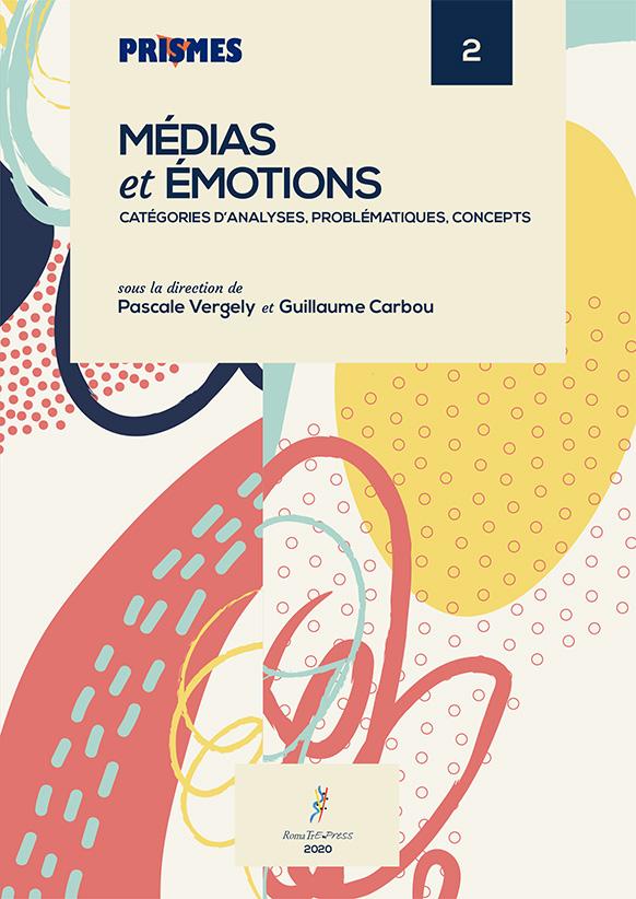 Médias et émotions. Catégories d'analyses, problématiques, concepts
