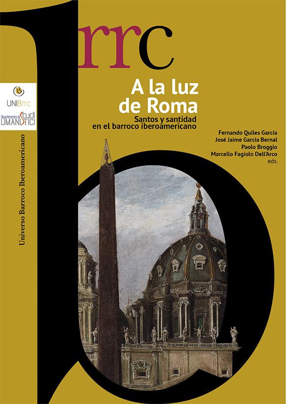 A la luz de Roma. Santos y santidad en el barroco iberoamericano - Volumen III. Tierra de santidad
