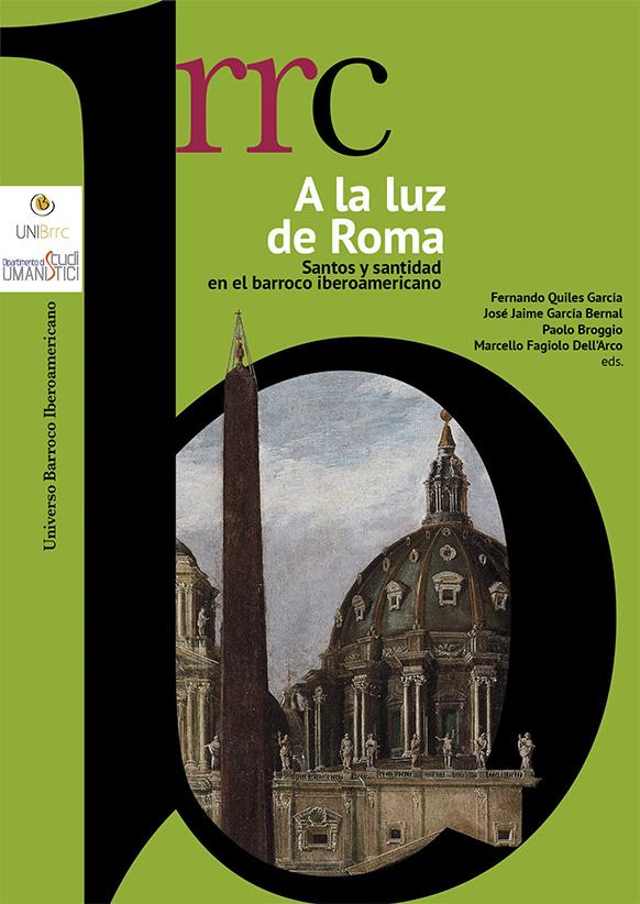 A la luz de Roma. Santos y santiddad en el barroco iberoamericano. Volume II: España, espejo de santos