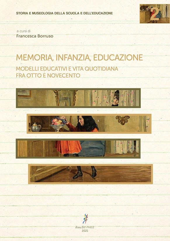 Memoria, infanzia, educazione. Modelli educativi e vita quotidiana fra Otto e Novecento
