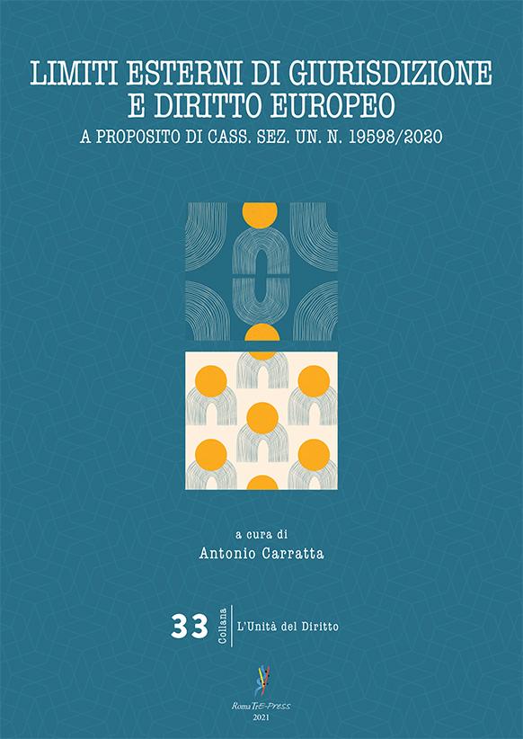 Limiti esterni di giurisdizione e diritto europeo. A proposito di Cass. Sez. un. n. 19598/2020