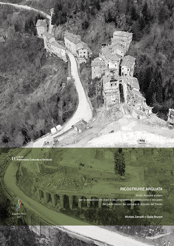 RICOSTRUIRE ARQUATA. Studi, ricerche e rilievi per la redazione dei piani e dei programmi di ricostruzione e recupero dei centri storici del comune di Arquata del Tronto