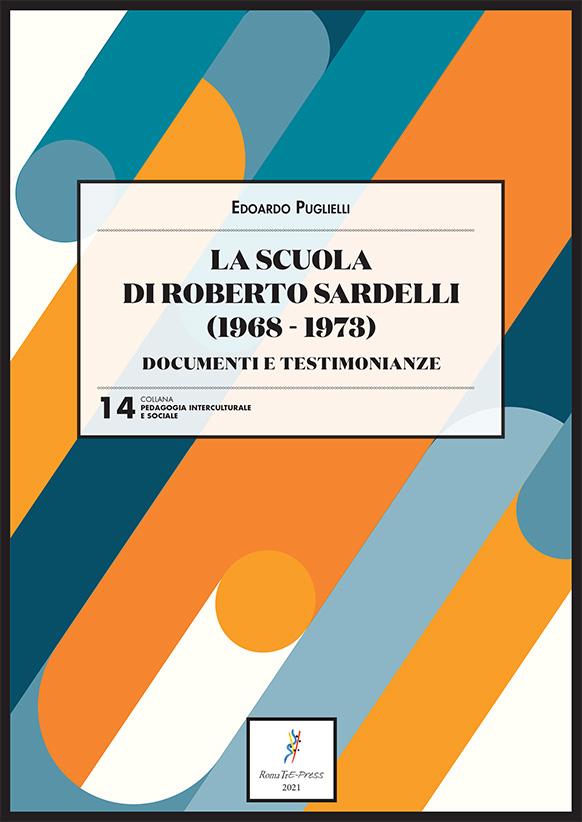 La scuola di Roberto Sardelli (1968-1973). Documenti e testimonianze